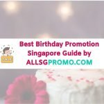 best birthday promotion guide singapore